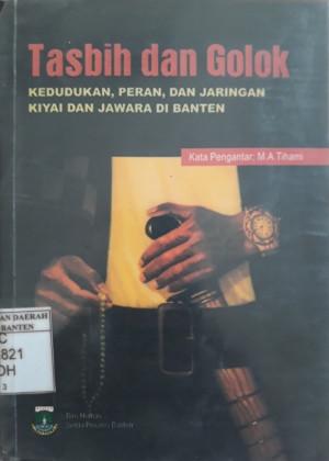 Tasbih dan Golok (Kedudukan,Peran, dan Jaringan Kiyai dan Jawara di Banten)