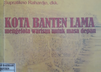 KOTA BANTEN LAMA (Mengelola Warisan Untuk Masa Depan)