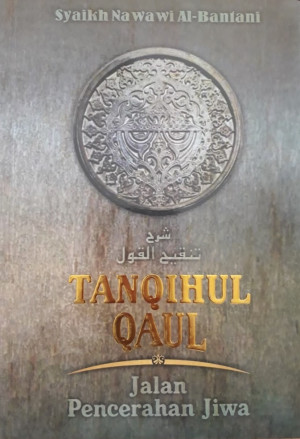 TANQIHUL QAUL (Jalan Pencerahan Jiwa)