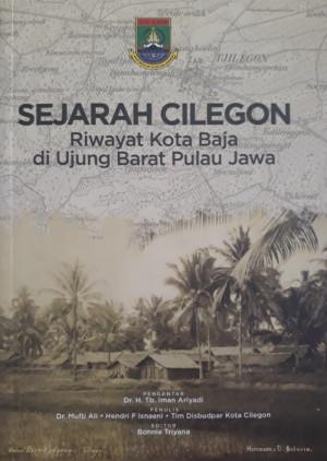 Sejarah Cilegon (riwayat kota baja di ujung barat pulau jawa)